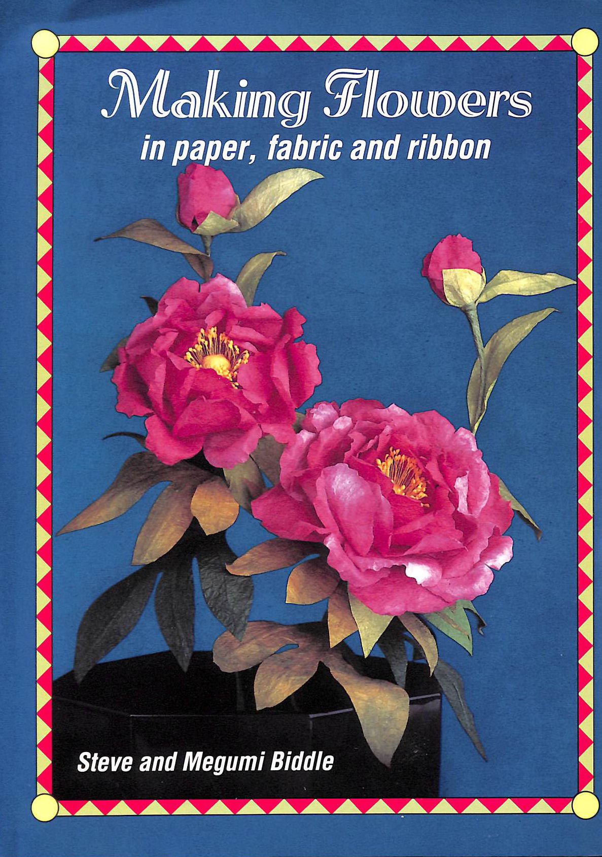 Image for Making Flowers: In Paper, Fabric and Ribbon