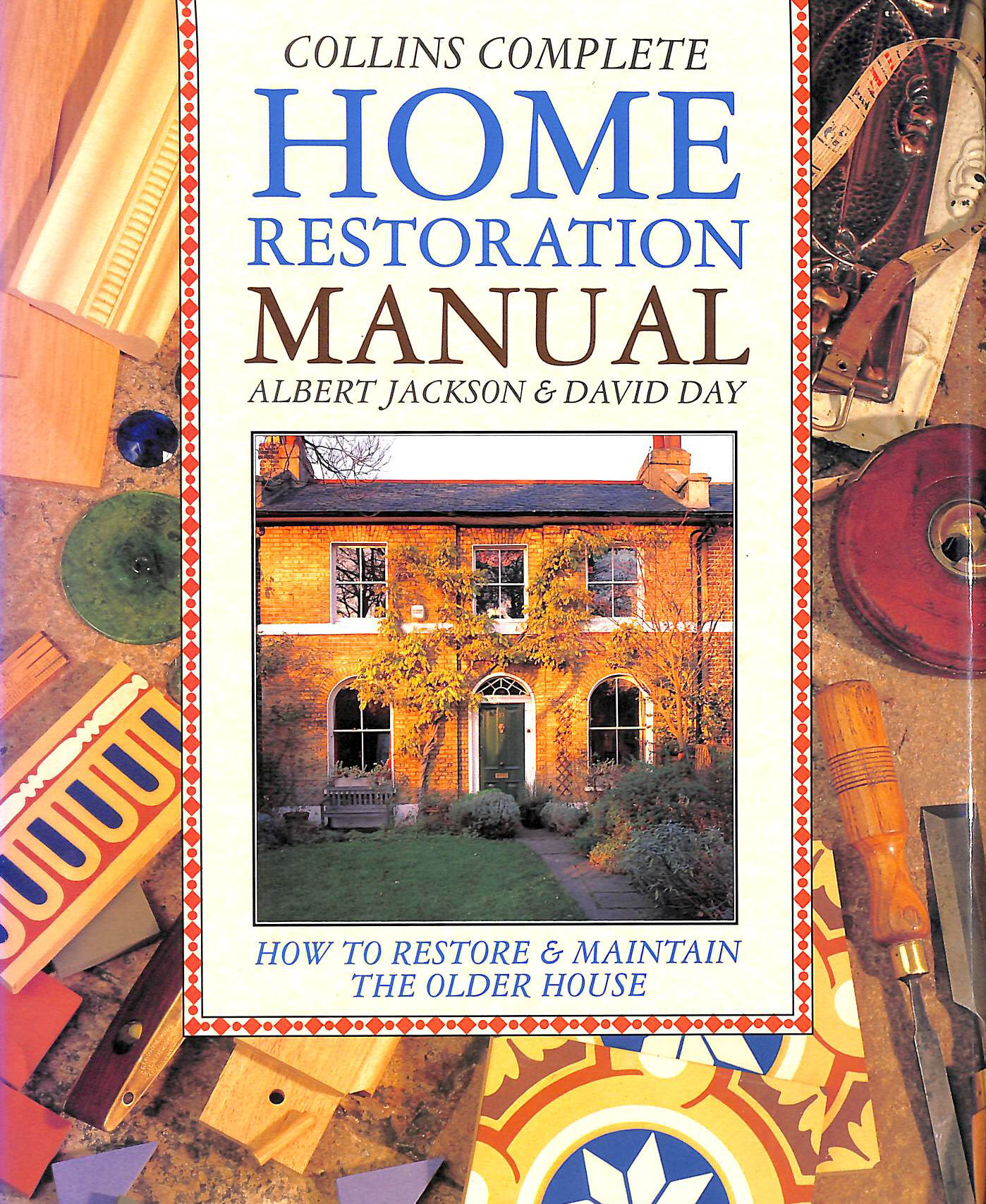 Image for Collins Complete Home Restoration Manual: How to Restore and Maintain the Older House