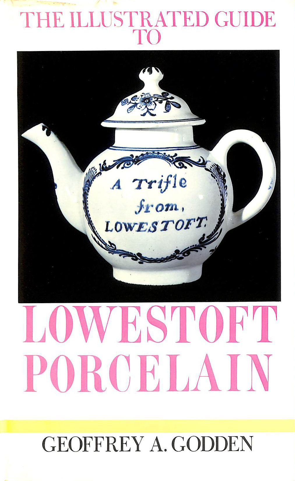 Image for Illustrated Guide to Lowestoft Porcelain