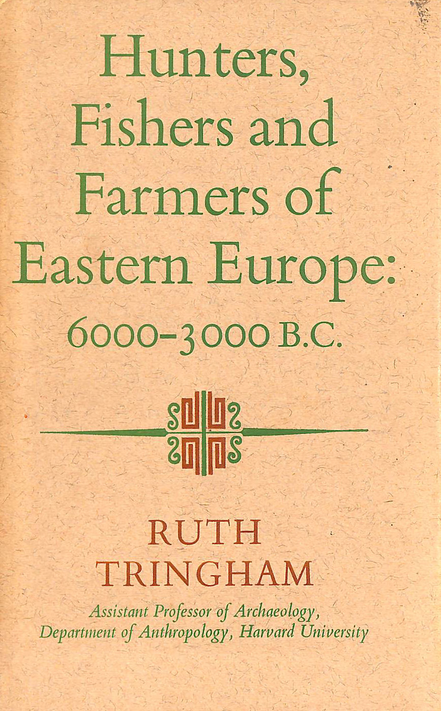 Image for Hunters, Fishers and Farmers of Eastern Europe, 6000-3000 B.C.