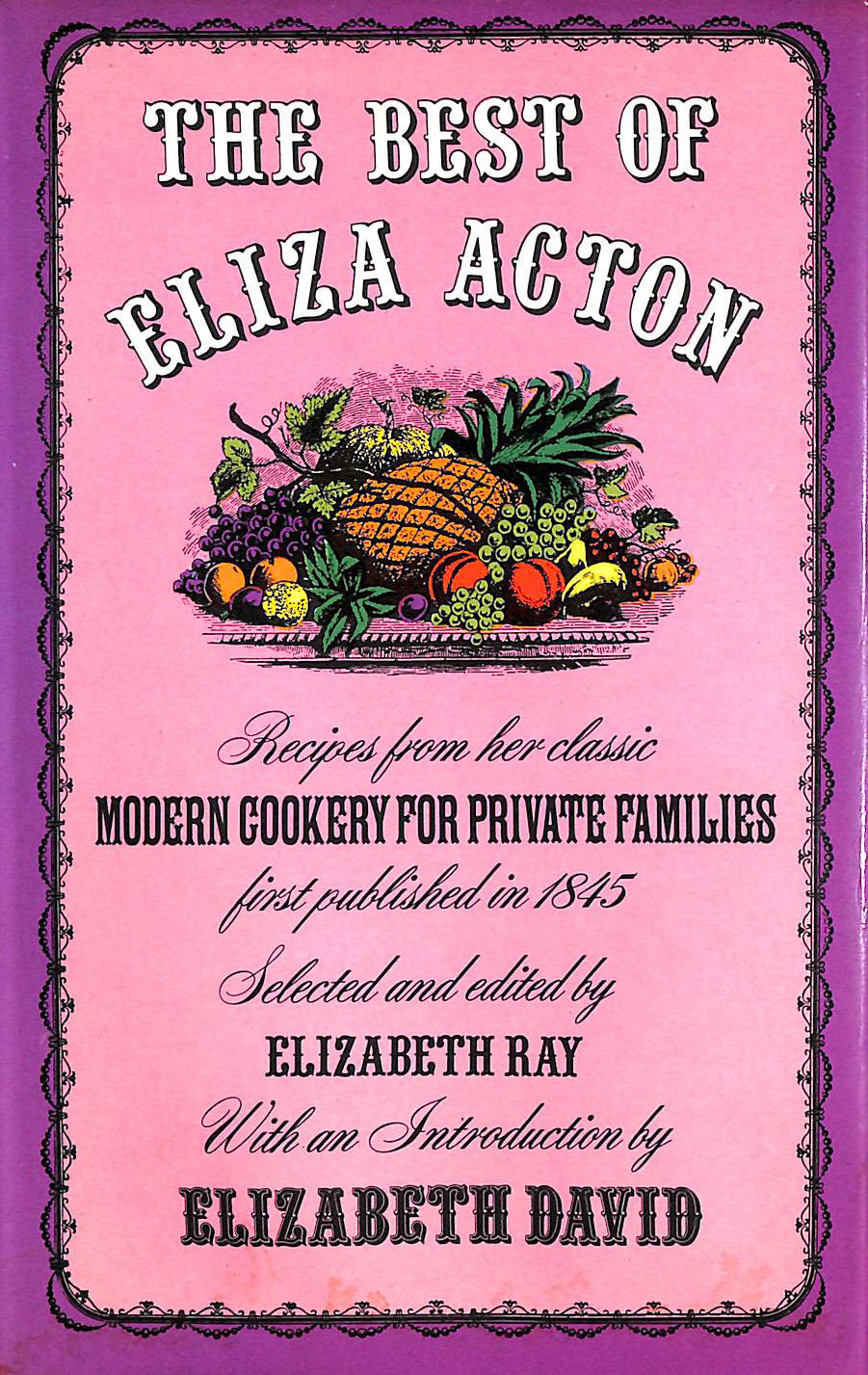 Image for The Best of Eliza Acton: Recipes from her classic 'Modern cookery for private families', first published in 1845
