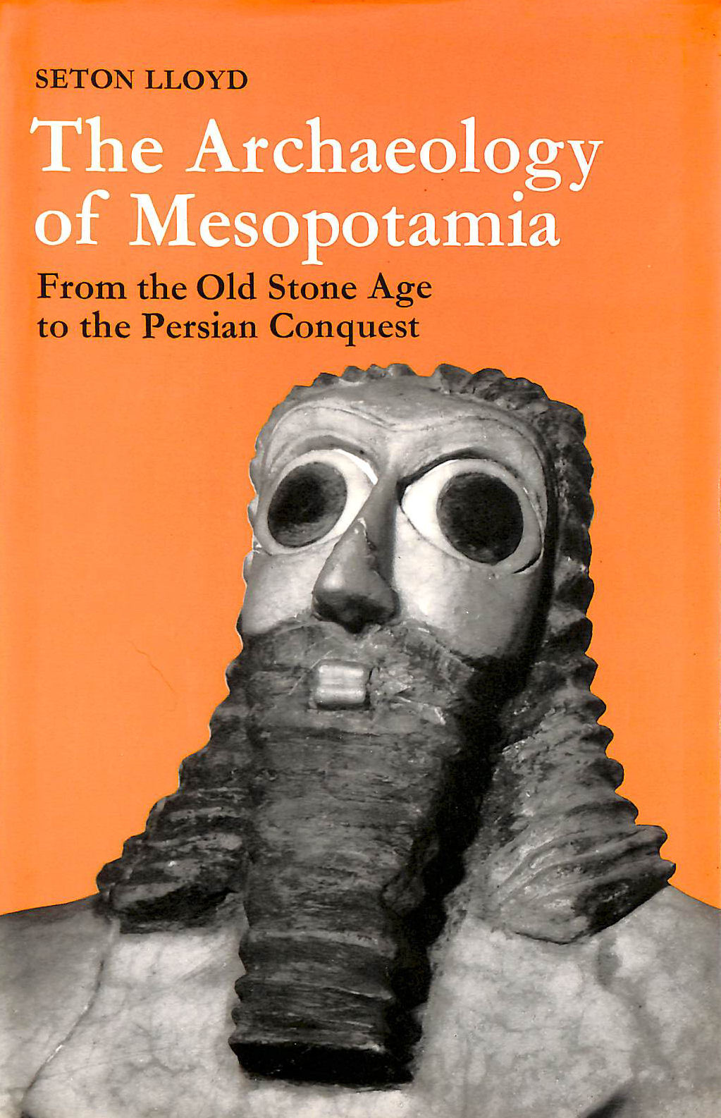 Image for Archaeology of Mesopotamia: From the Old Stone Age to the Persian Conquest (The world of archaeology)