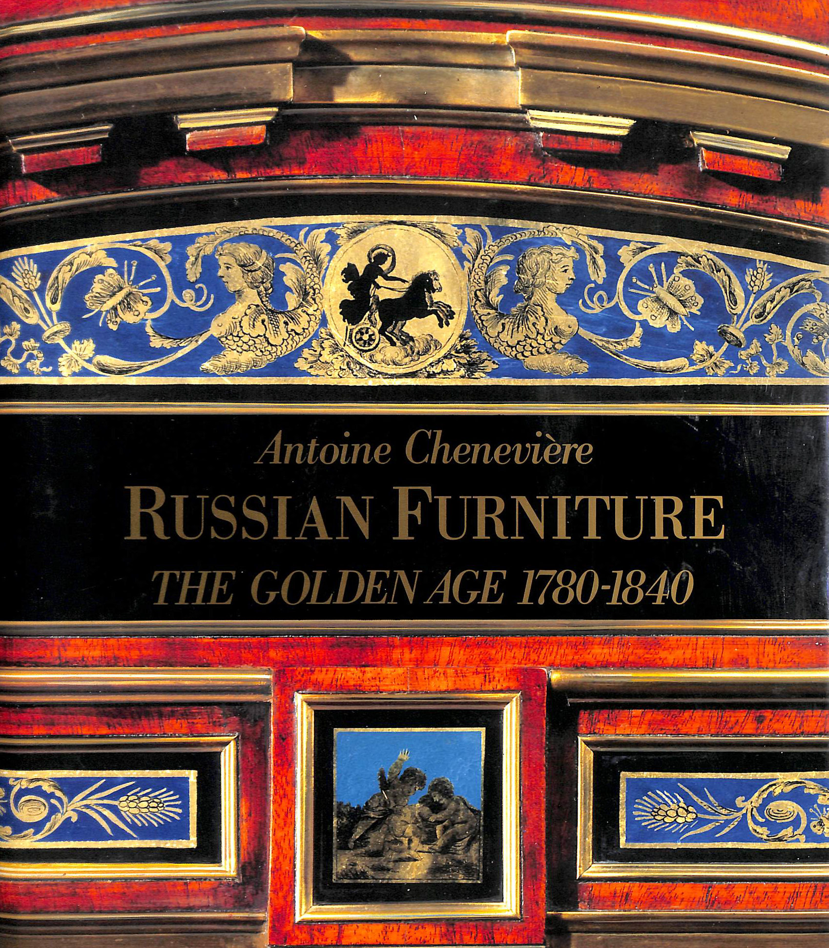 Image for Russian Furniture: The Golden Age, 1780-1840