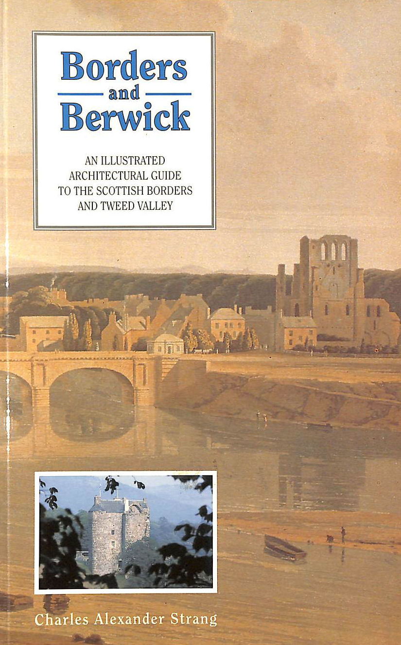 Image for Borders and Berwick: Illustrated Architectural Guide to the Scottish Borders and Tweed Valley (Architectural guides to Scotland)