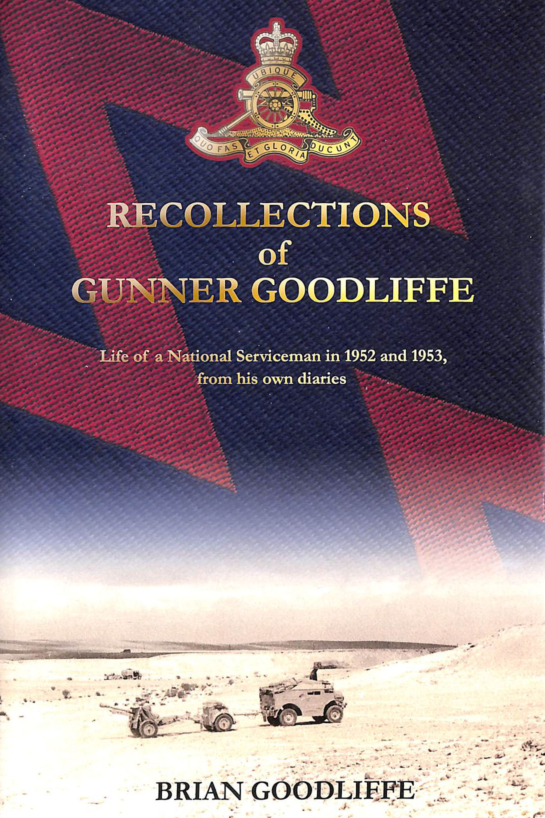Image for Recollections of Gunner Goodliffe, Life of a National Serviceman in 1952 and 1953, from His Own Diaries