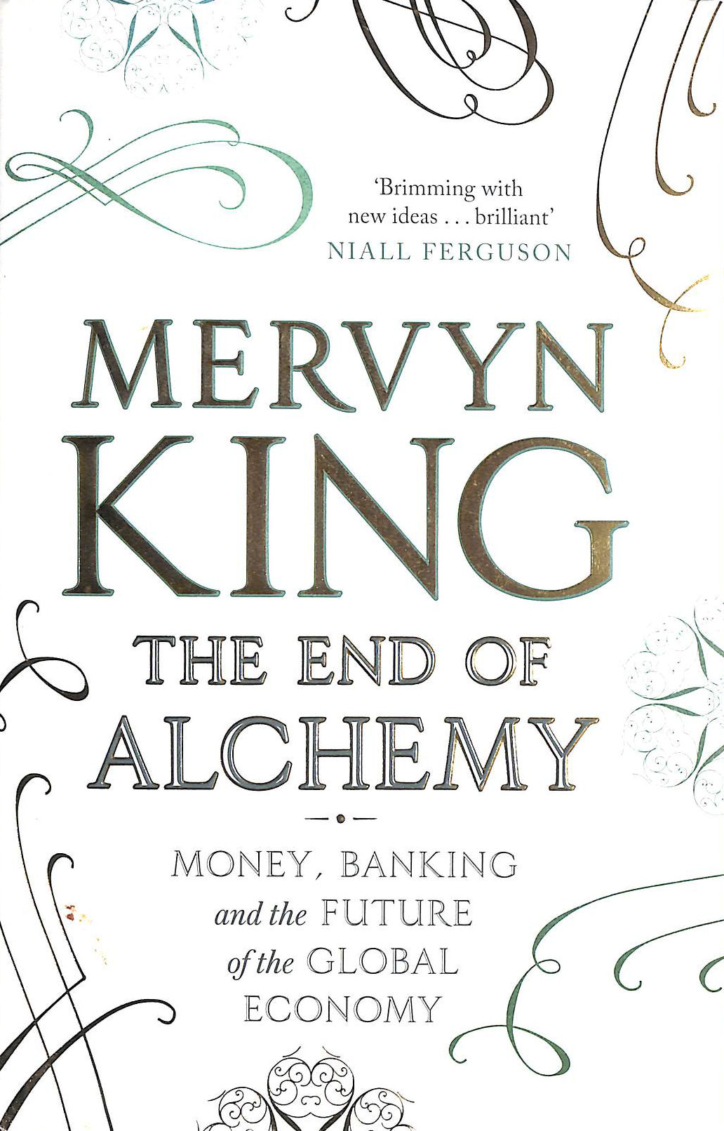 Image for The End of Alchemy: Money, Banking and the Future of the Global Economy