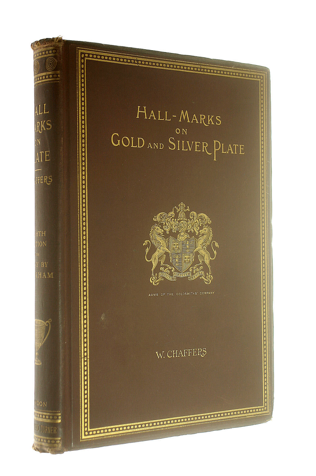 Image for Hall-Marks On Gold And Silver Plate Illustrated With Revised Tables Of Annual Date Letters Etc