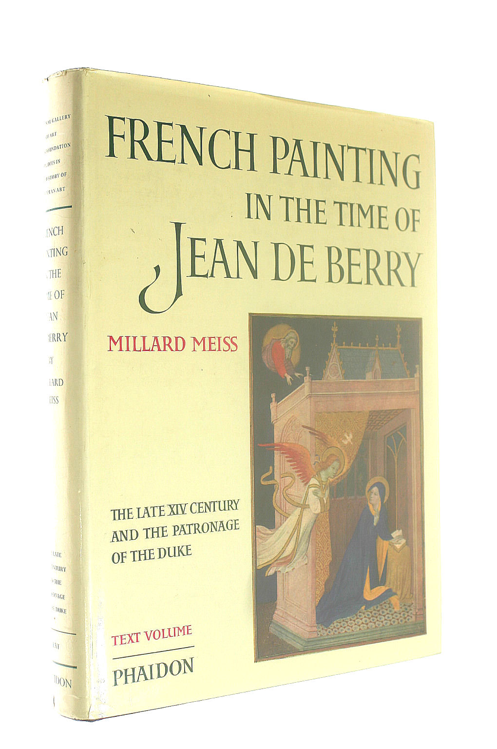Image for French Painting in theTime of Jean de Berry: The Late XIV Century and the Patronage of the Duke (National Gallery of Art : Kress Foundation Studies in the History of European Art, Text Volume)