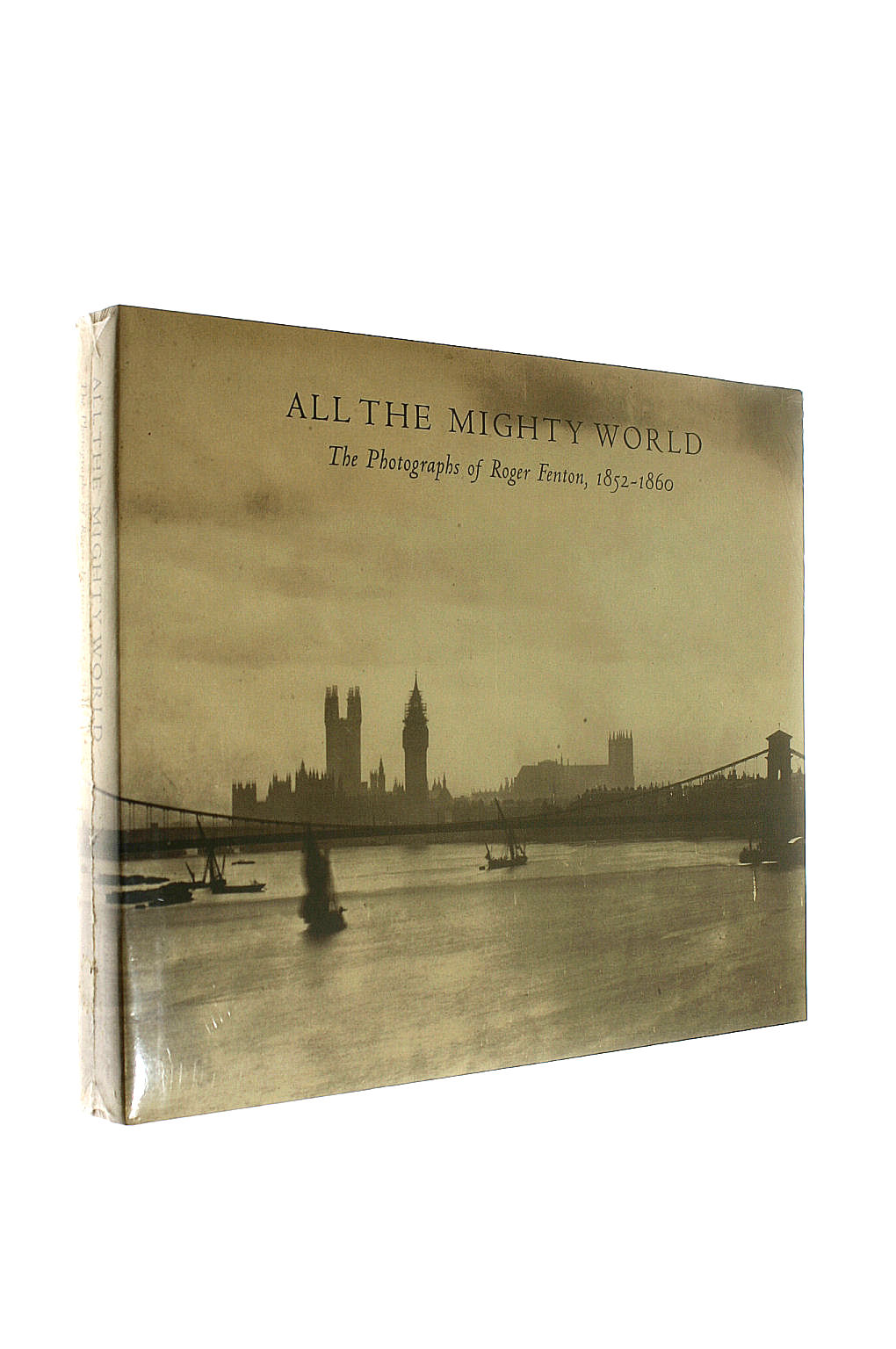Image for All the Mighty World: The Photographs of Roger Fenton 1852-1860 (Metropolitan Museum of Art)