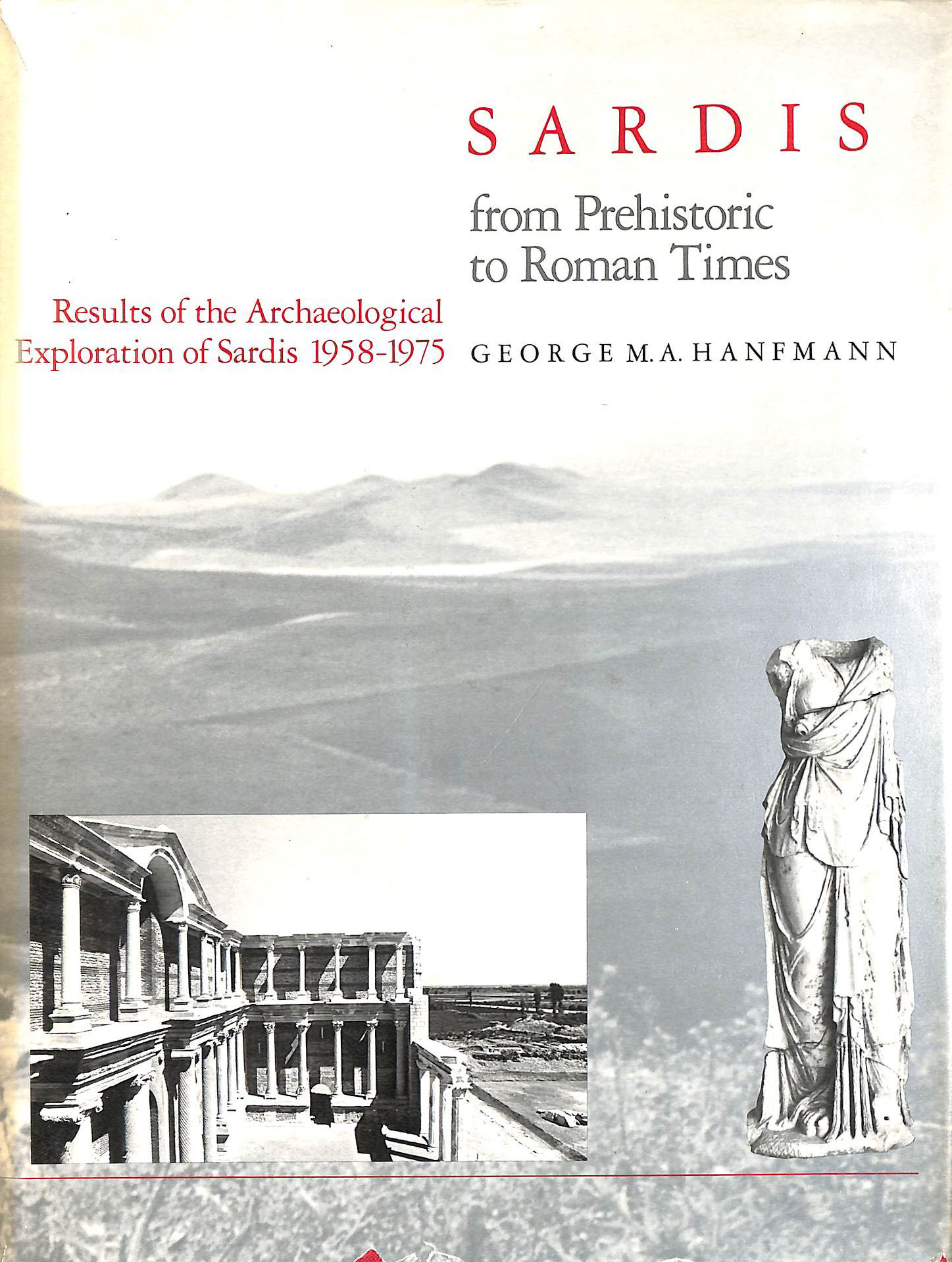 Image for Sardis from Prehistoric to Roman Times: Results of the Archaeological Exploration of Sardis, 1958-75