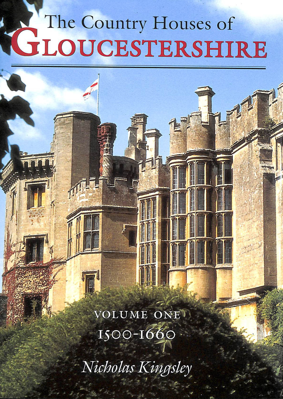 Image for The Country Houses of Gloucestershire: 1500-1660 Vol 1