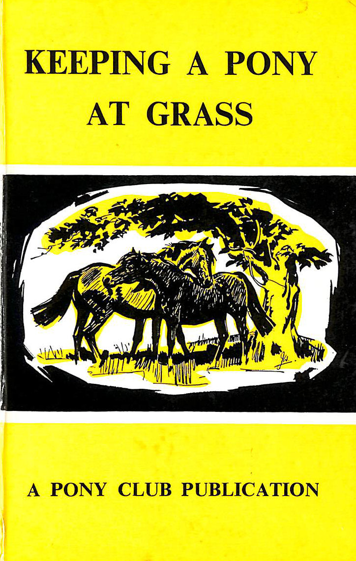 Image for Keeping A Pony At Grass Written for the Pony Club Organization Committee