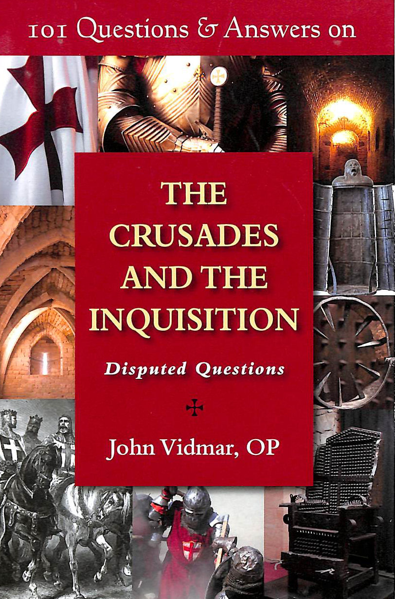 Image for 101 Questions & Answers on the Crusades and the Inquisition: Disputed Questions (101 Questions and Answers Series)