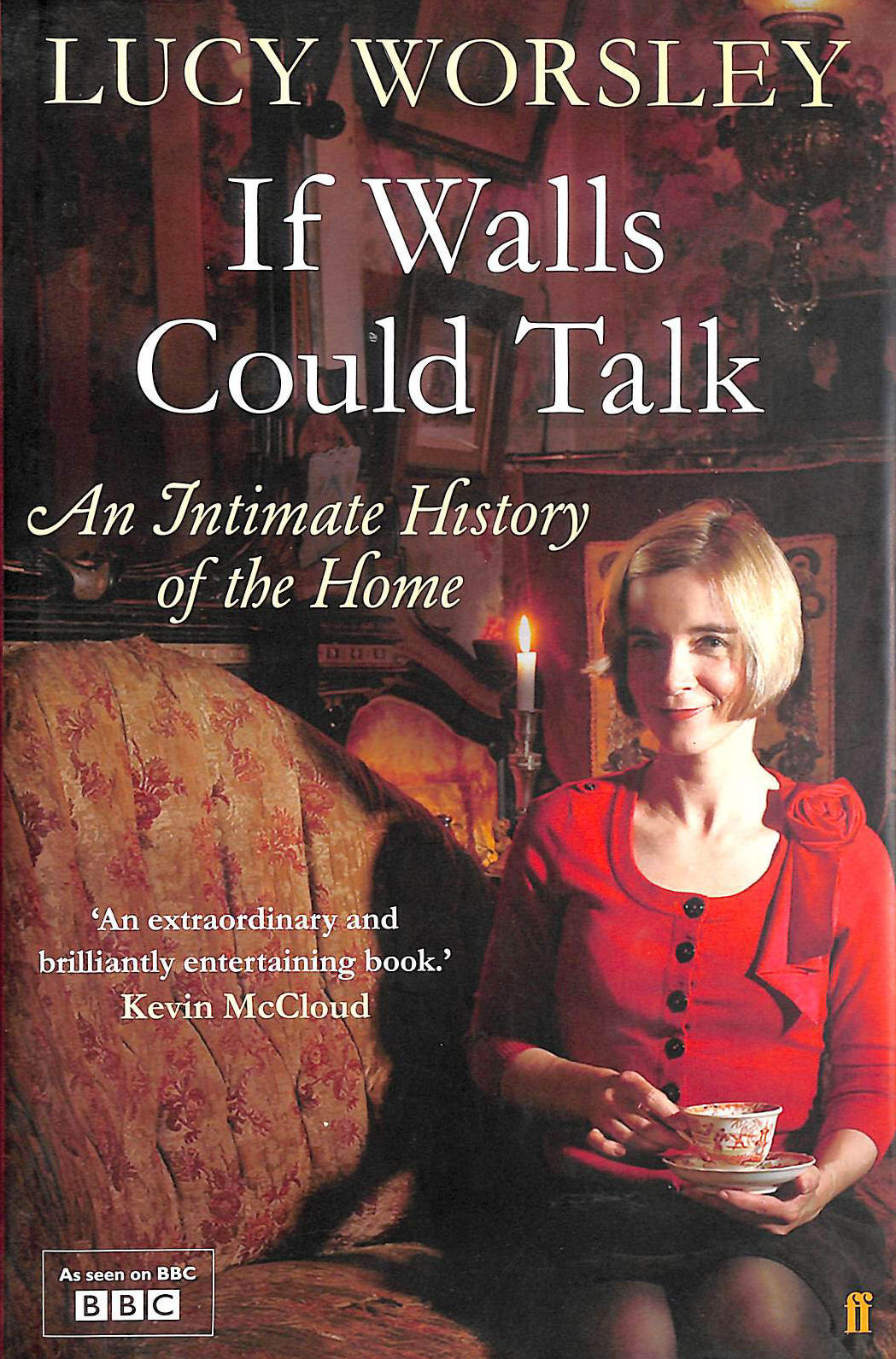 Image for If Walls Could Talk: An intimate history of the home