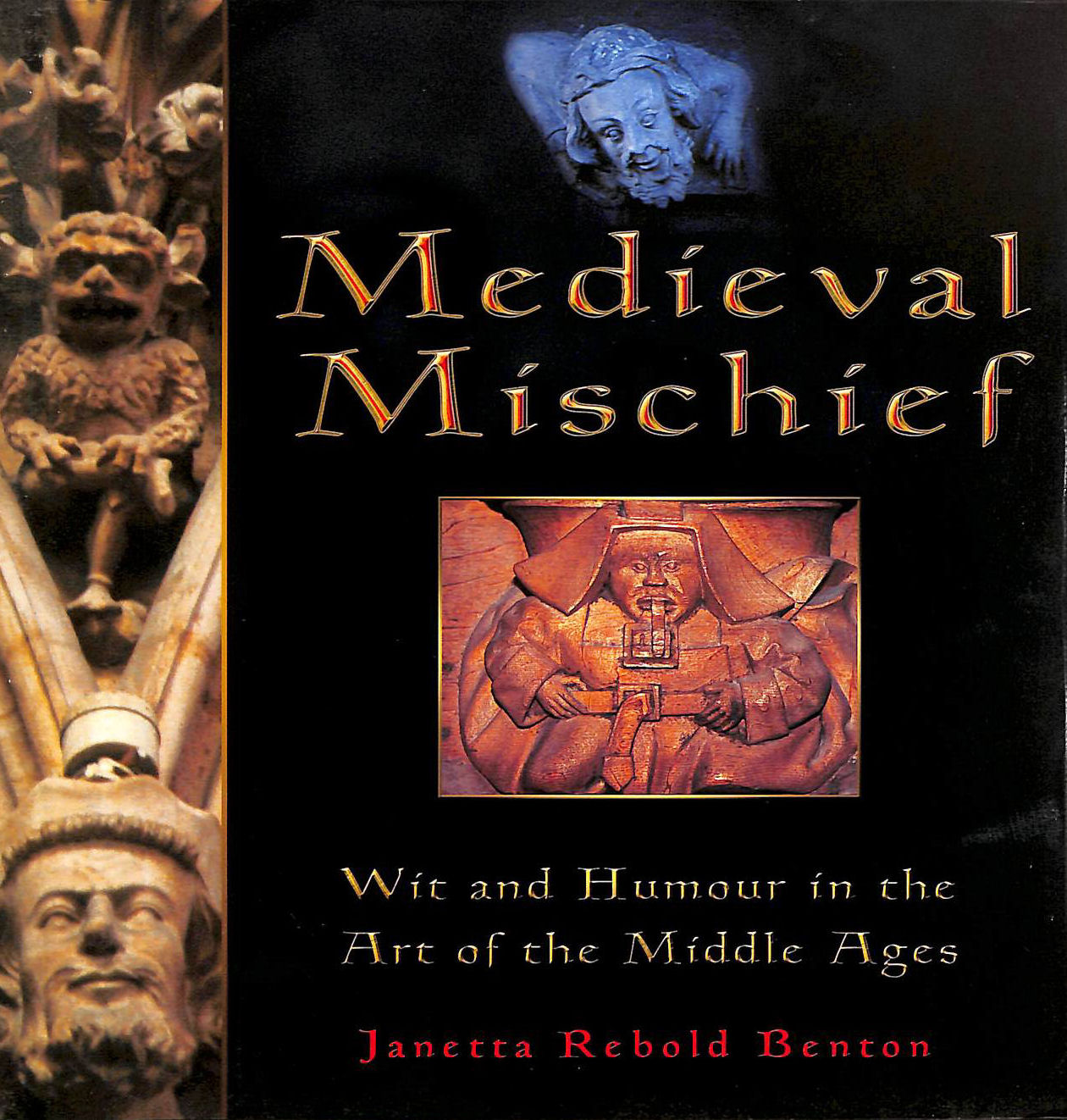 Image for Medieval Mischief, Wit and Humour in the Art of the Middle Ages