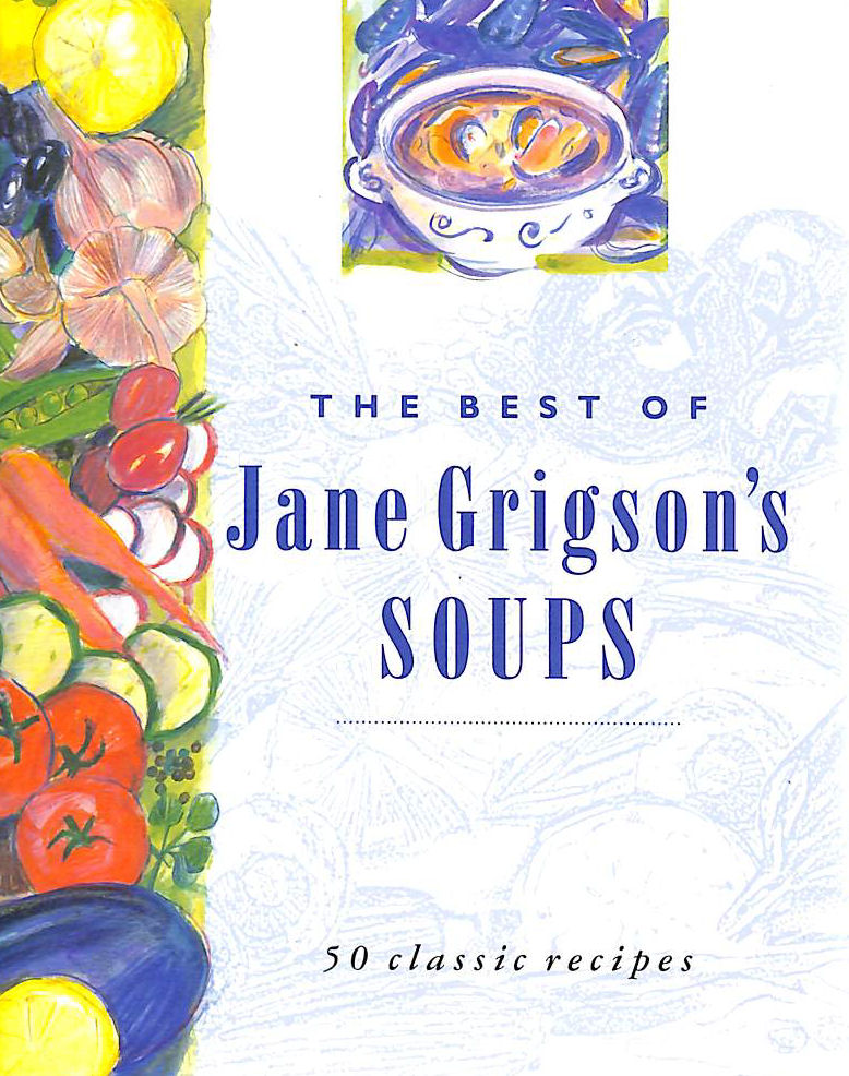 Image for The Best of Jane Grigson's Soups: Fifty Classic Recipes