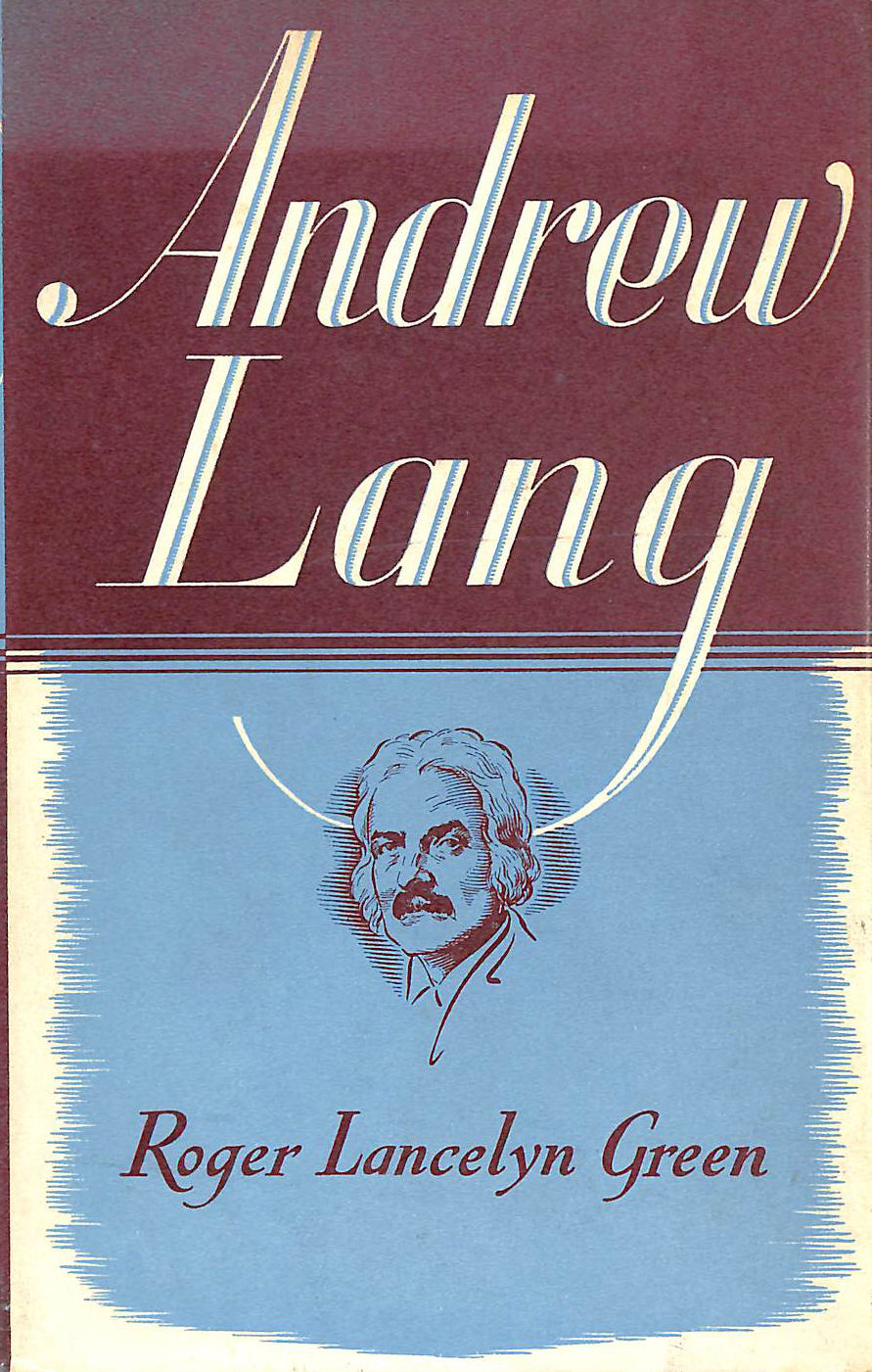 Image for Andrew Lang A Critical Biography