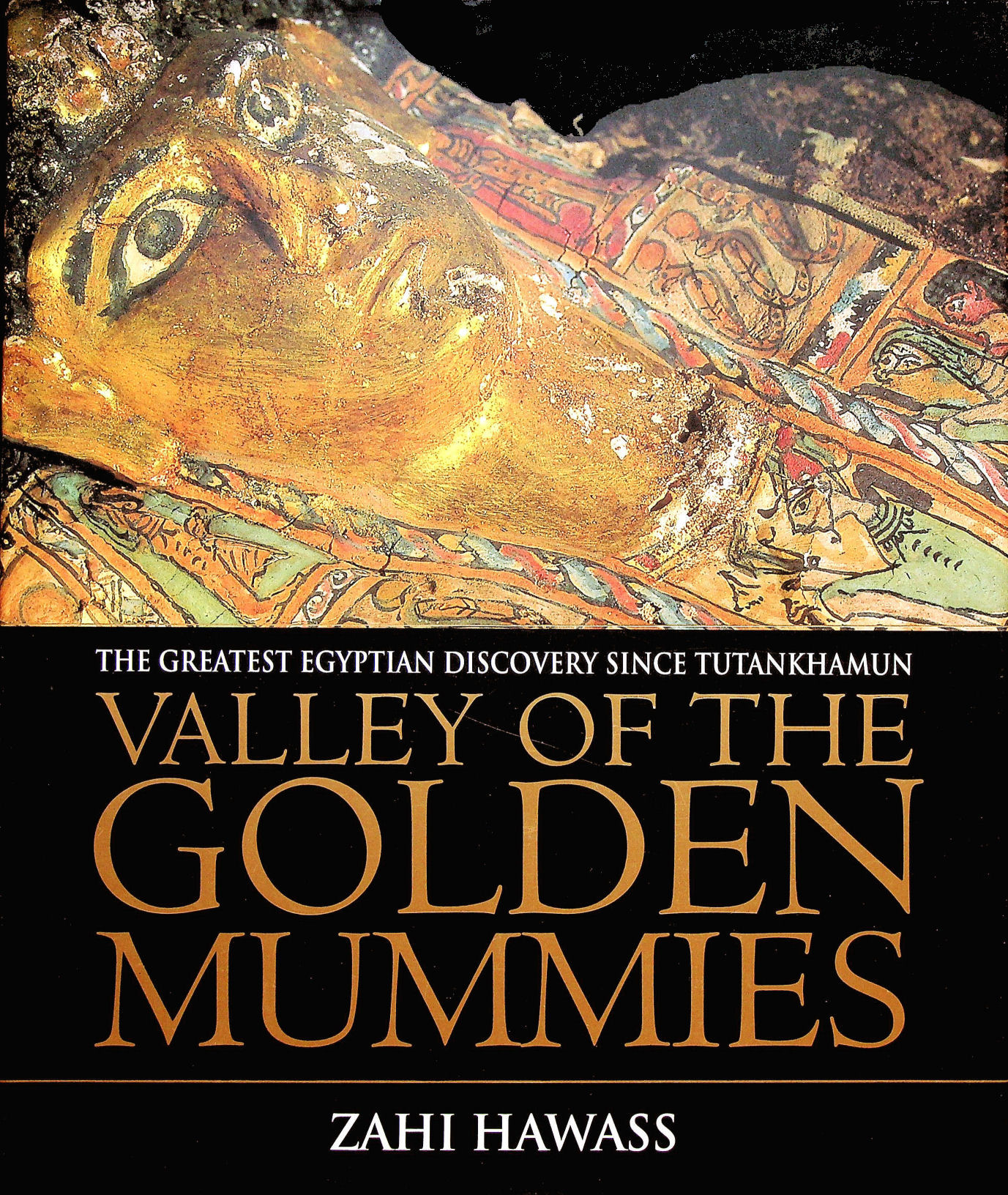 Image for Valley Of The Golden Mummies: The Greatest Egyptian Discovery Since Tutankhamun