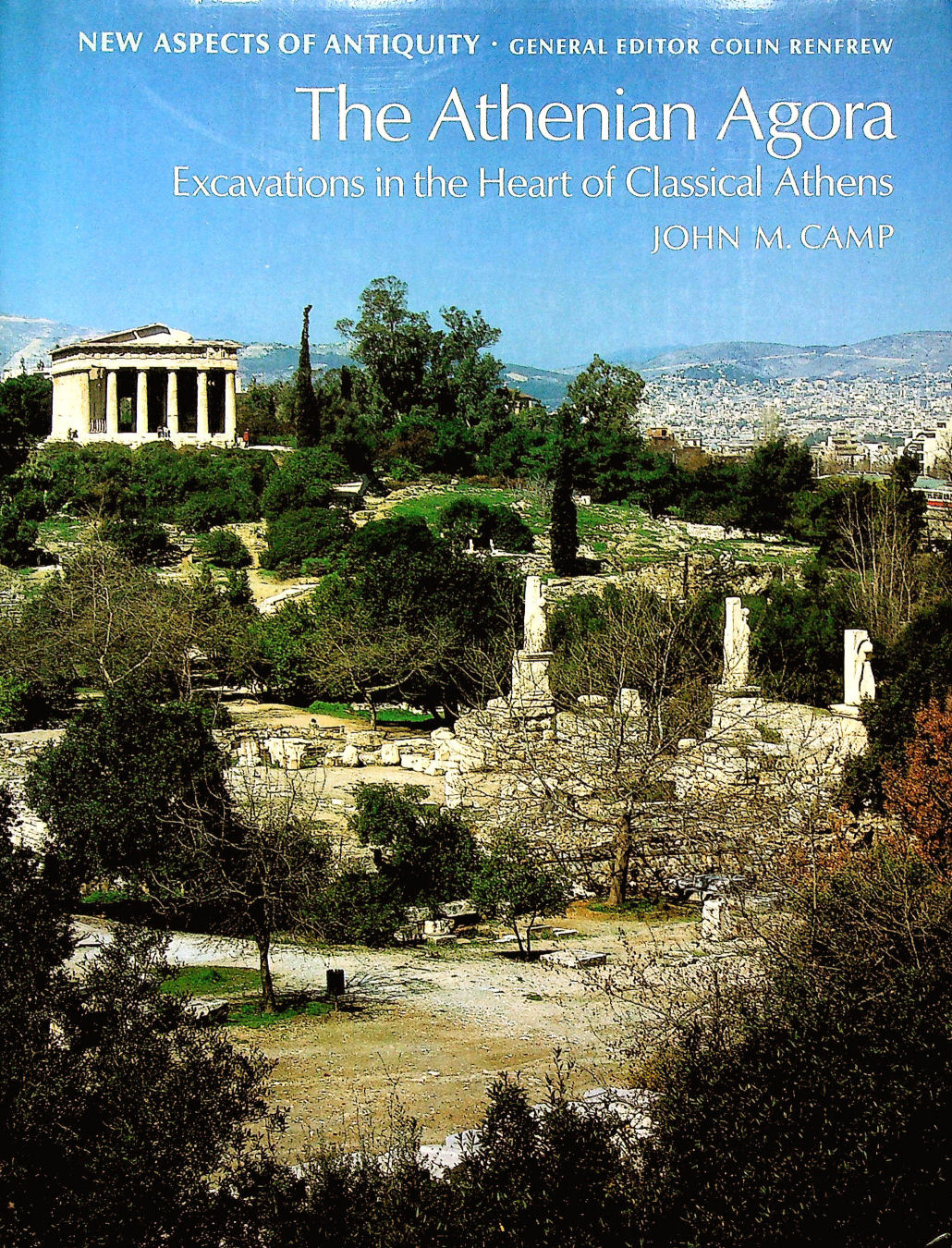 Image for The Athenian Agora: Excavations in the Heart of Classical Athens (New Aspects of Antiquity)
