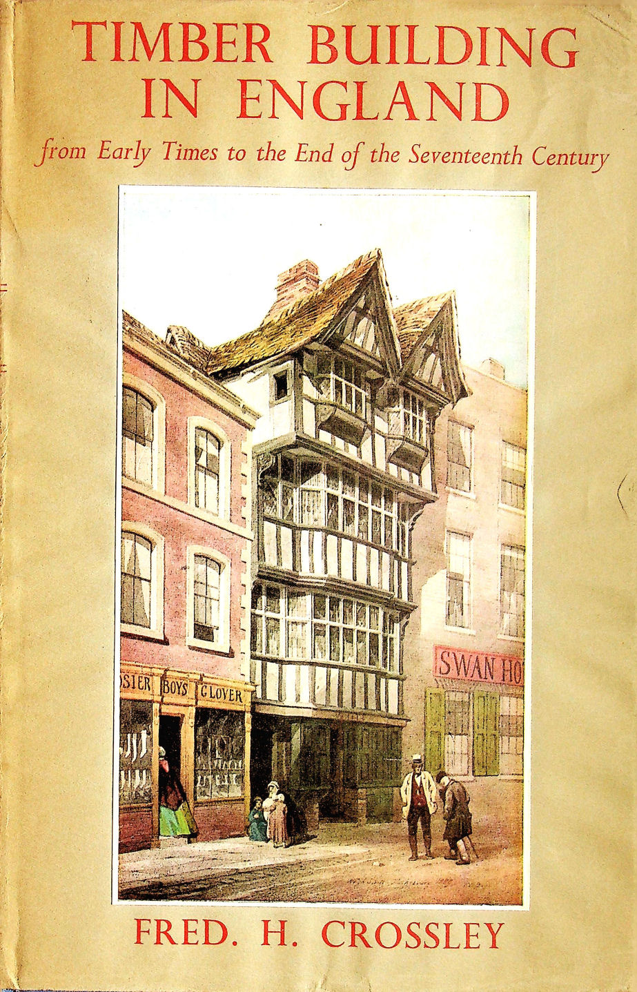 Image for Timber building in England, from early times to the end of the seventeenth century (British art and building series)