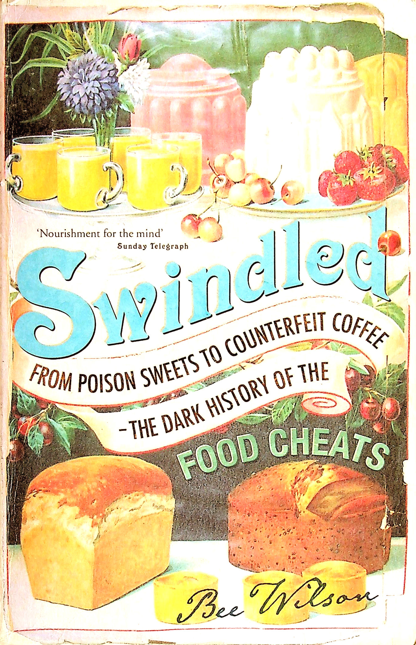 Image for Swindled: From Poison Sweets to Counterfeit Coffee - The Dark History of the Food Cheats