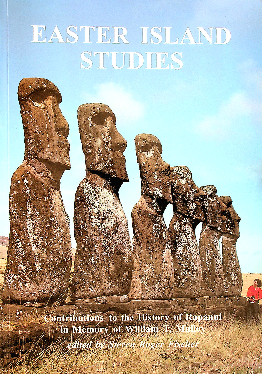 Image for Easter Island Studies: Contributions to the History of Rapanui in Memory of William T.Mulloy (Oxbow Monographs in Archaeology)