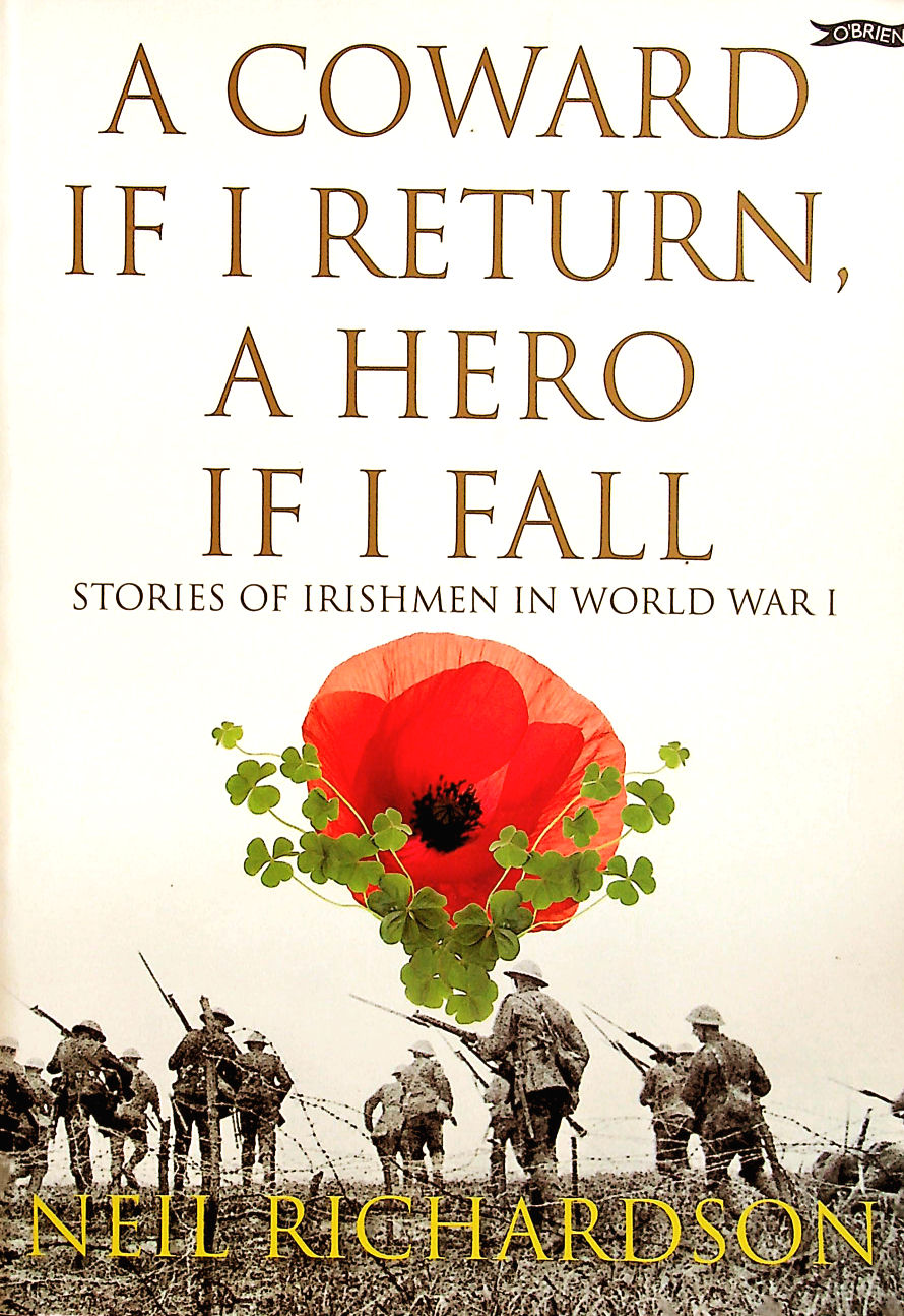 Image for A Coward if I Return, A Hero if I Fall: Stories of Irish soldiers in World War I
