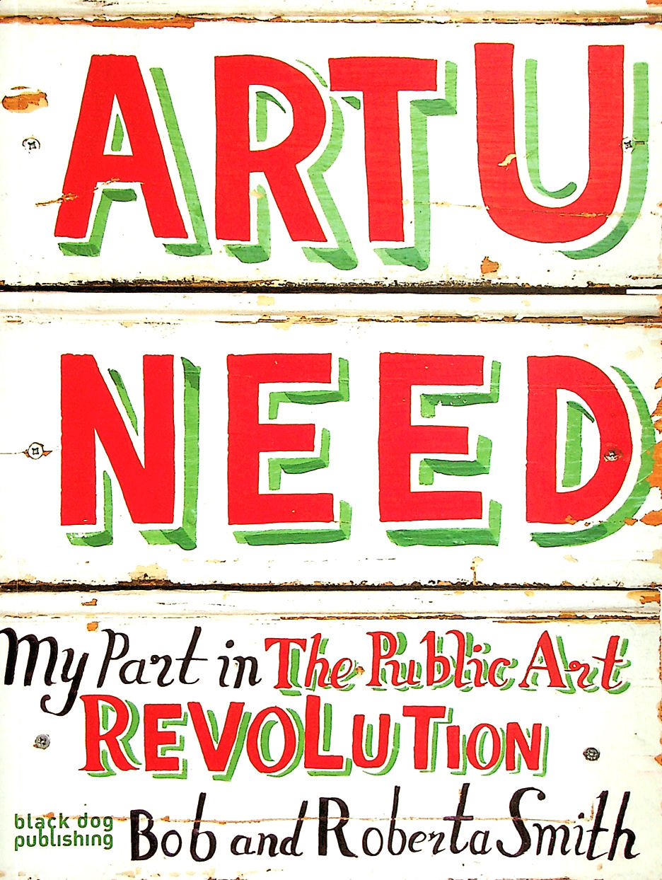 Image for Art U Need: My Part in the Public Art Revolution