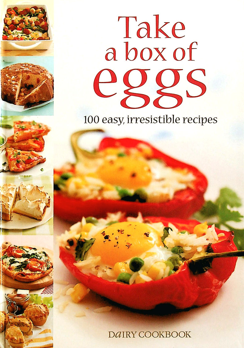 Image for Take a Box of Eggs: 100 Easy, Irresistible Recipes (Dairy Cookbook)