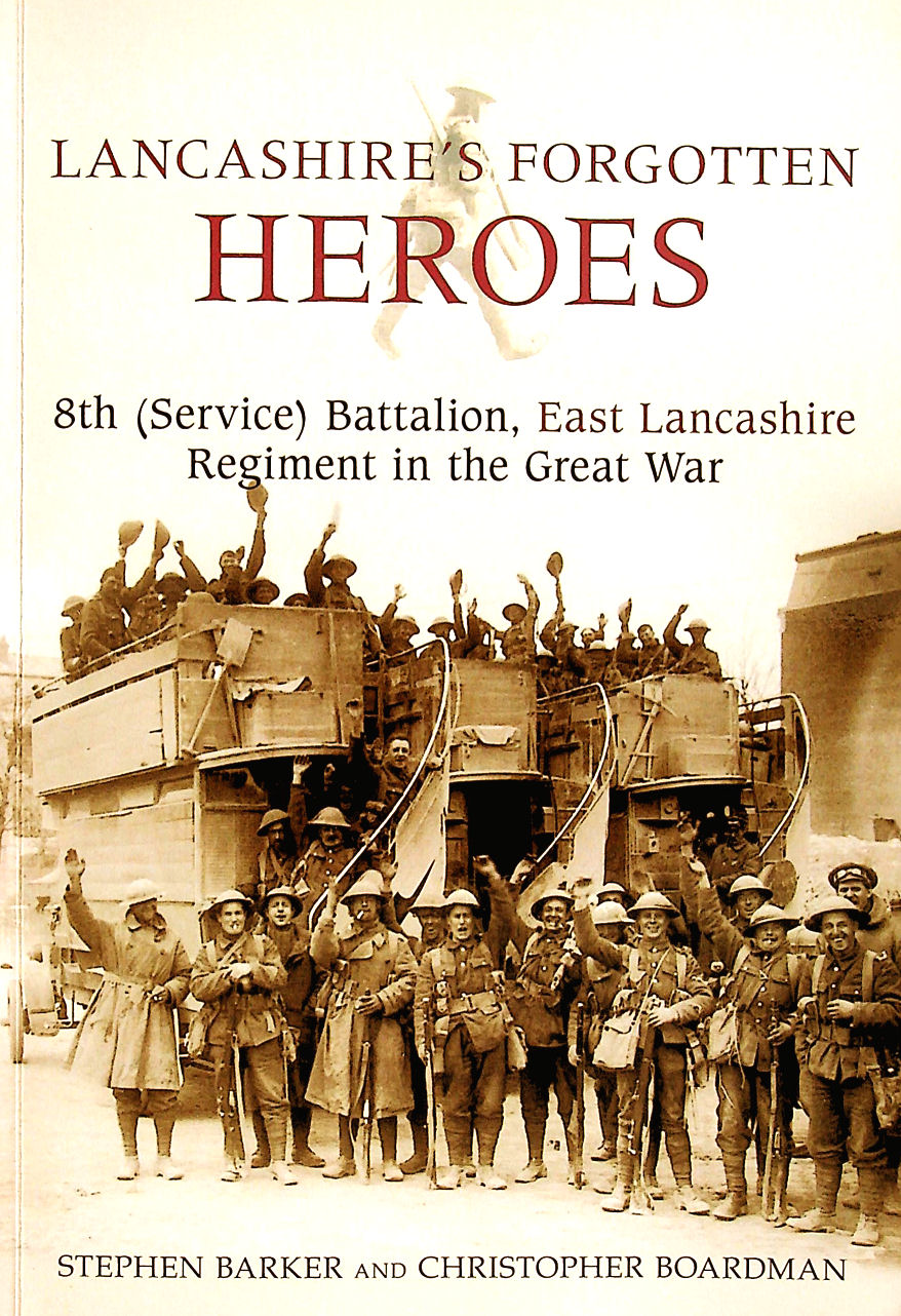 Image for Lancashire's Forgotten Heroes, 8th (Service) Battalion, East Lancashire Regiment in the Great War