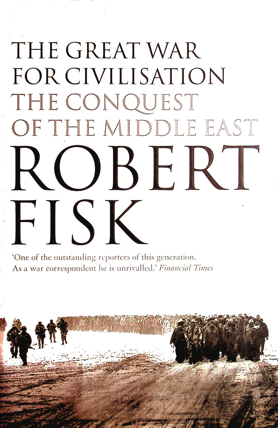 Image for The Great War for Civilisation: The Conquest of the Middle East
