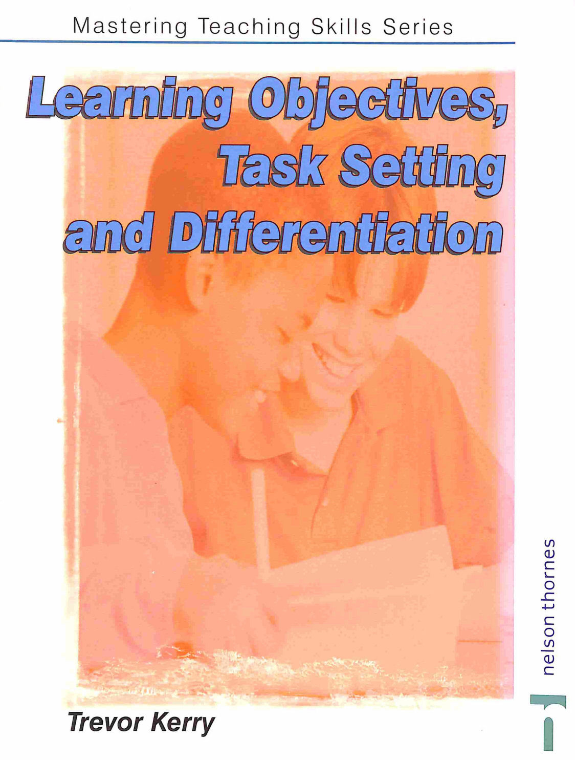 Image for Mastering Teaching Skills: Learning Objectives, Task-setting and Differentiation: Learning Objectives Task-setting and Differentiation