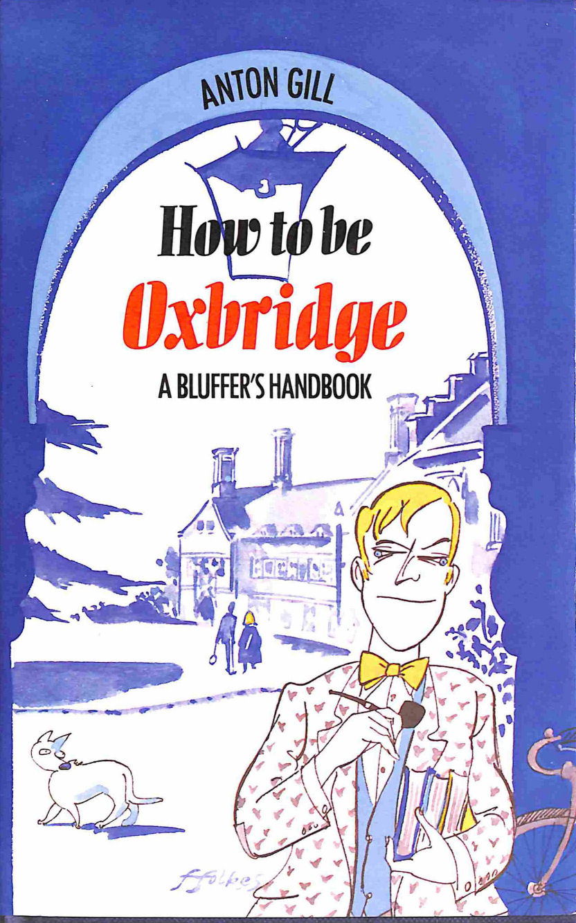 Image for How to be Oxbridge: A Bluffer's Handbook