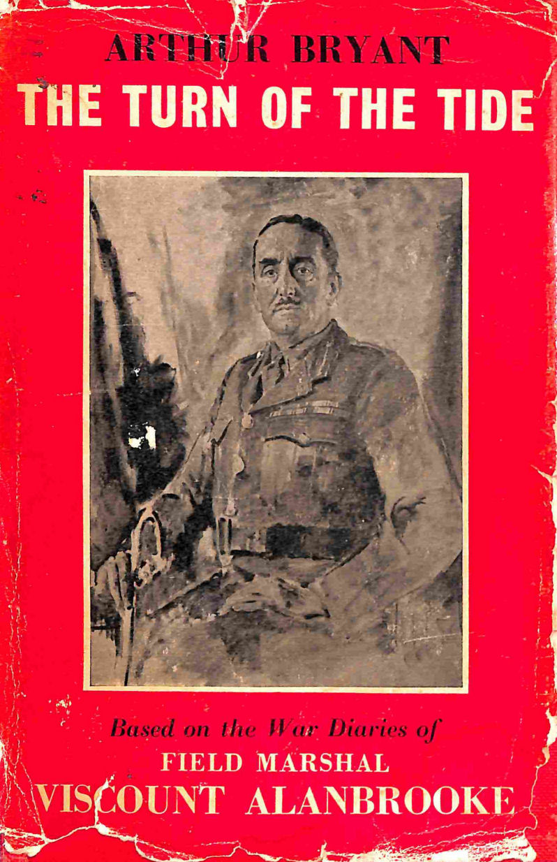 Image for The Turn of the Tide 1939-1943: a Story Based on the Diaries and Biographical Notes of Field Marshall the Viscount Alanbrooke