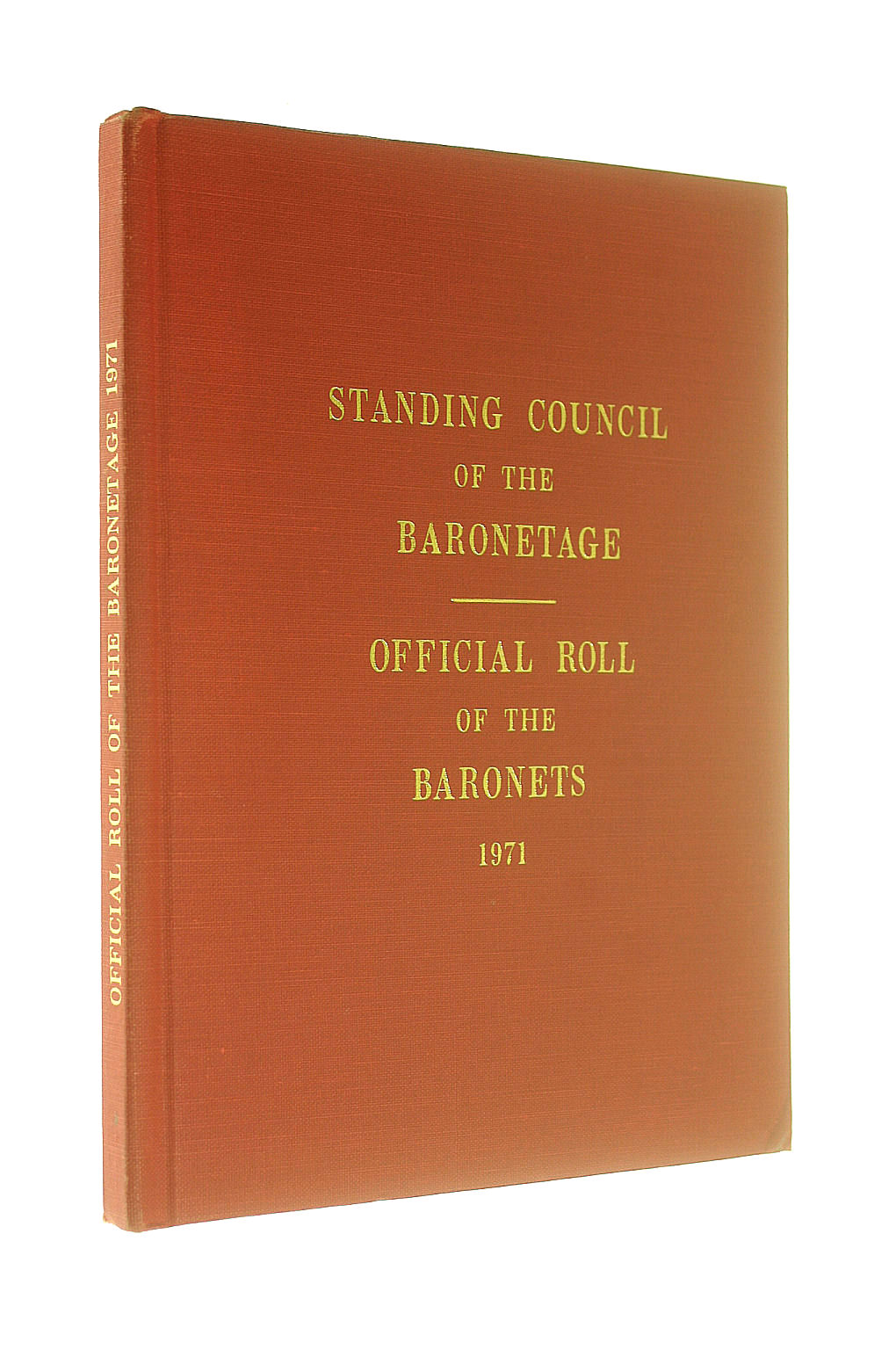 Image for Roll of the Baronets As Authorized by Royal Warrant. Issued with Royal Sanction by The Standing Council of the Baronetage. (Millenium Edition 2000).