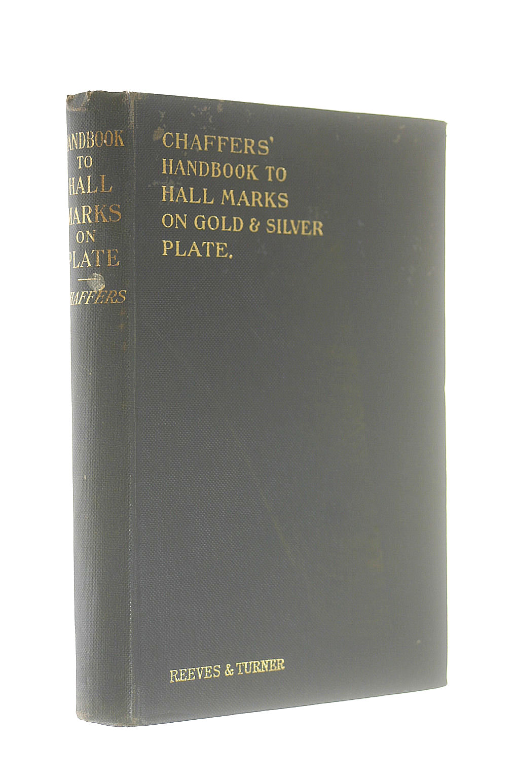 Image for Chaffers' Handbook to Hall Marks on Gold  and  Silver Plate, Great Britain and Ireland, with tables of the annual date letters employed in the assay offices;