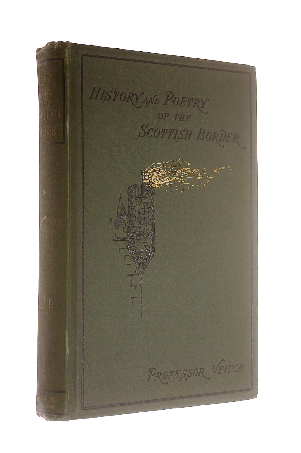 Image for History and Poetry of the Scottish Border Their Main Features and Relations New and Enlarged Edition Volume I Only