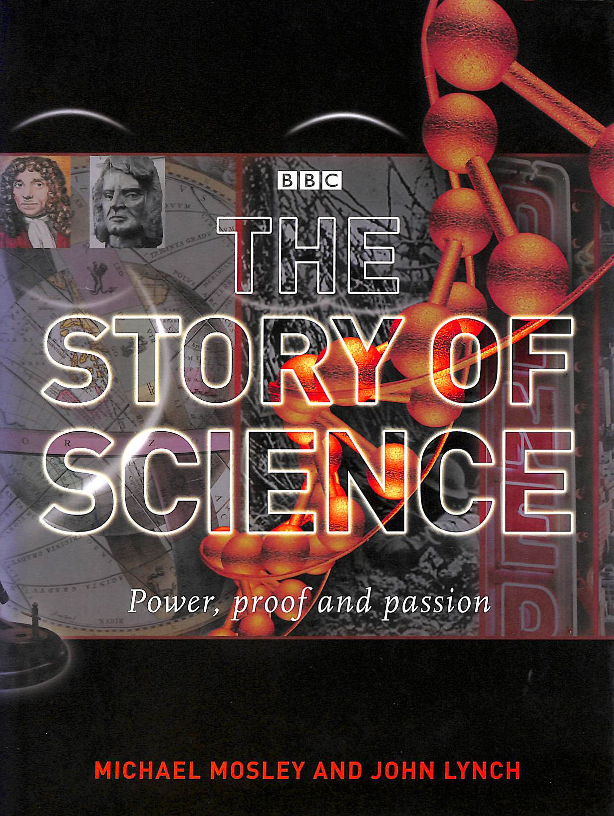 Image for The Story of Science: Power, Proof and Passion