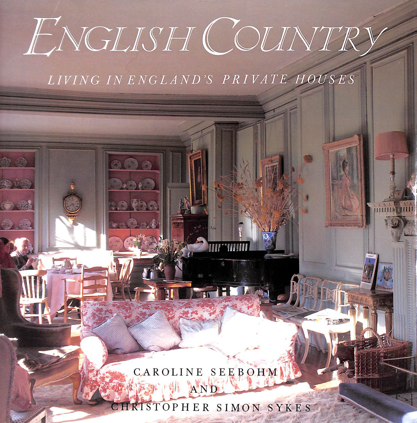 Image for English Country: Living in England's Private Houses