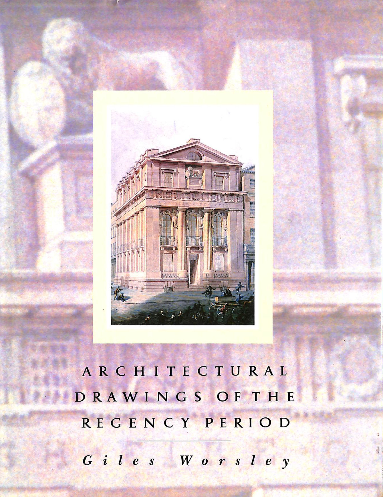 Image for Architectural Drawings of the Regency Period: 1790-1837