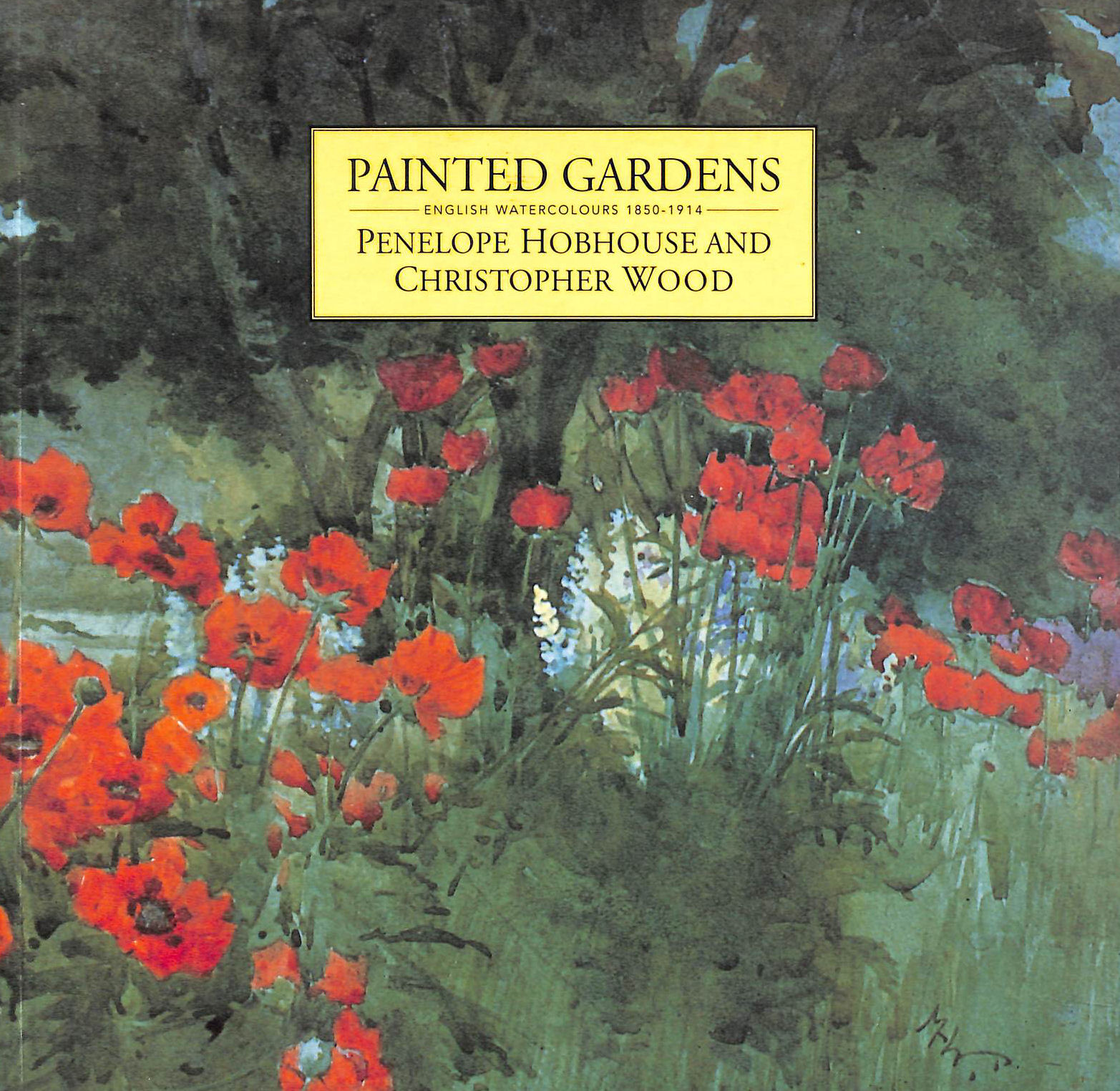 HOBHOUSE, PENELOPE; WOOD, CHRISTOPHER - Painted Gardens: English Watercolours 1850-1914