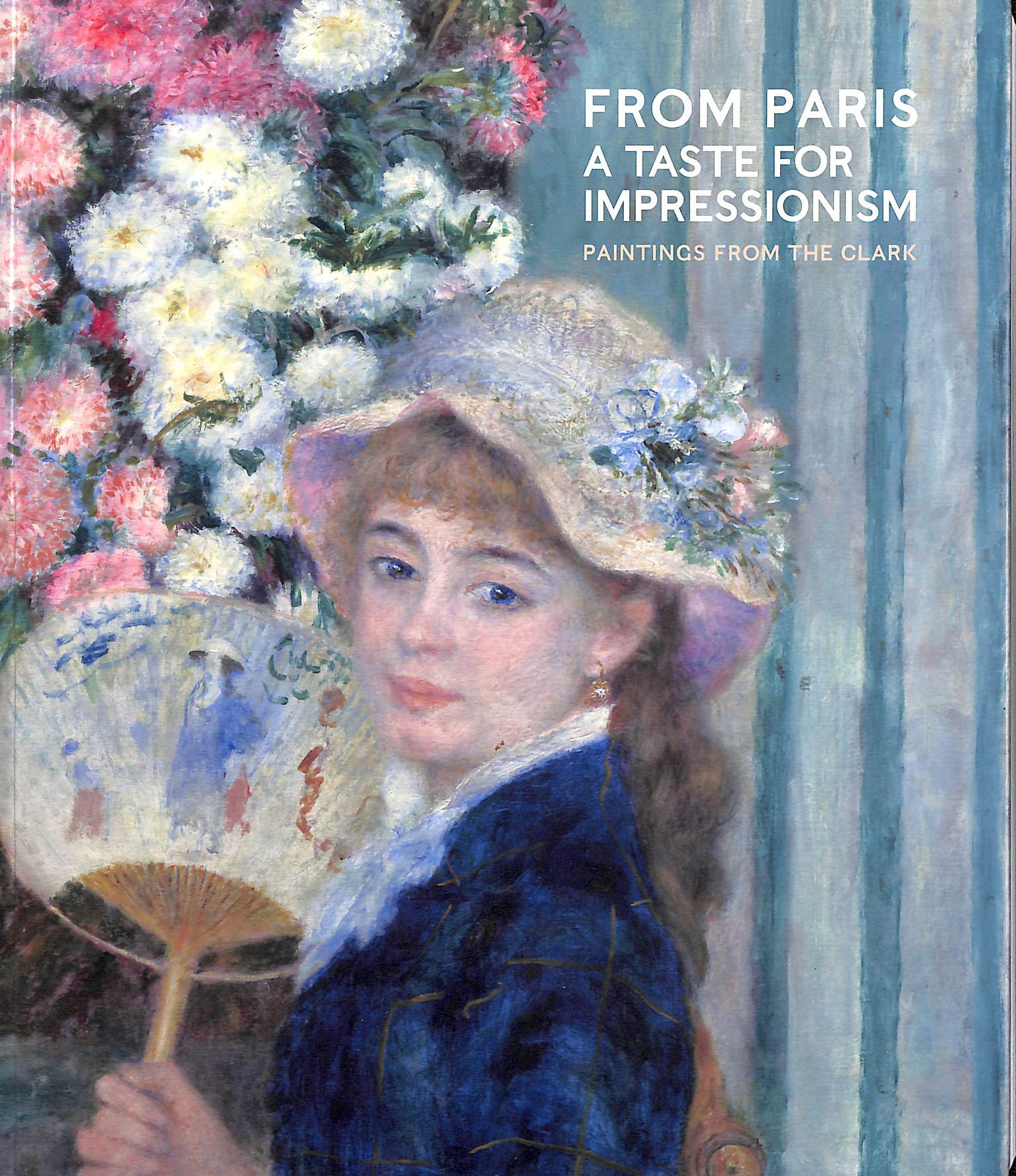 Image for From Paris: A Taste for Impressionism: Paintings from the Clark