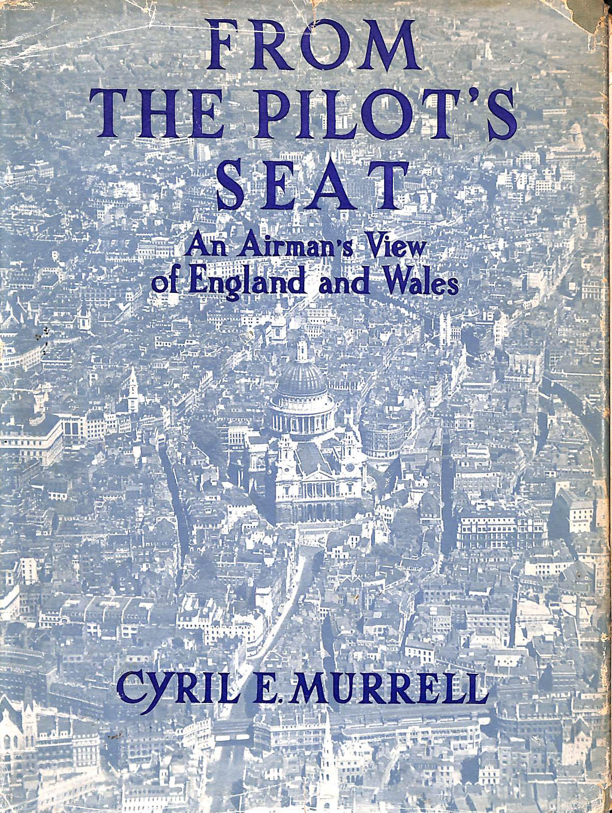 Image for From the Pilot's Seat: An Airman's View of England and Wales