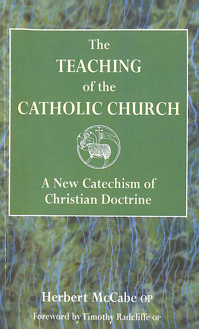 Image for The Teaching of the Catholic Church: A New Catechism of Christian Doctrine