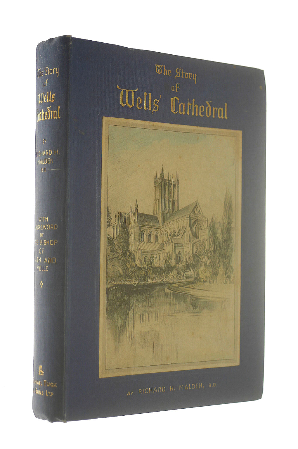 Image for The story of Wells cathedral / by Richard H. Malden, with a foreword by the Bishop of Bath and Wells