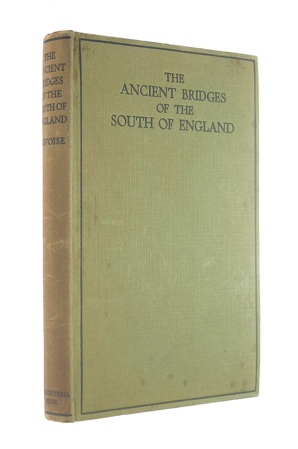 Image for The Ancient Bridges of the South of England