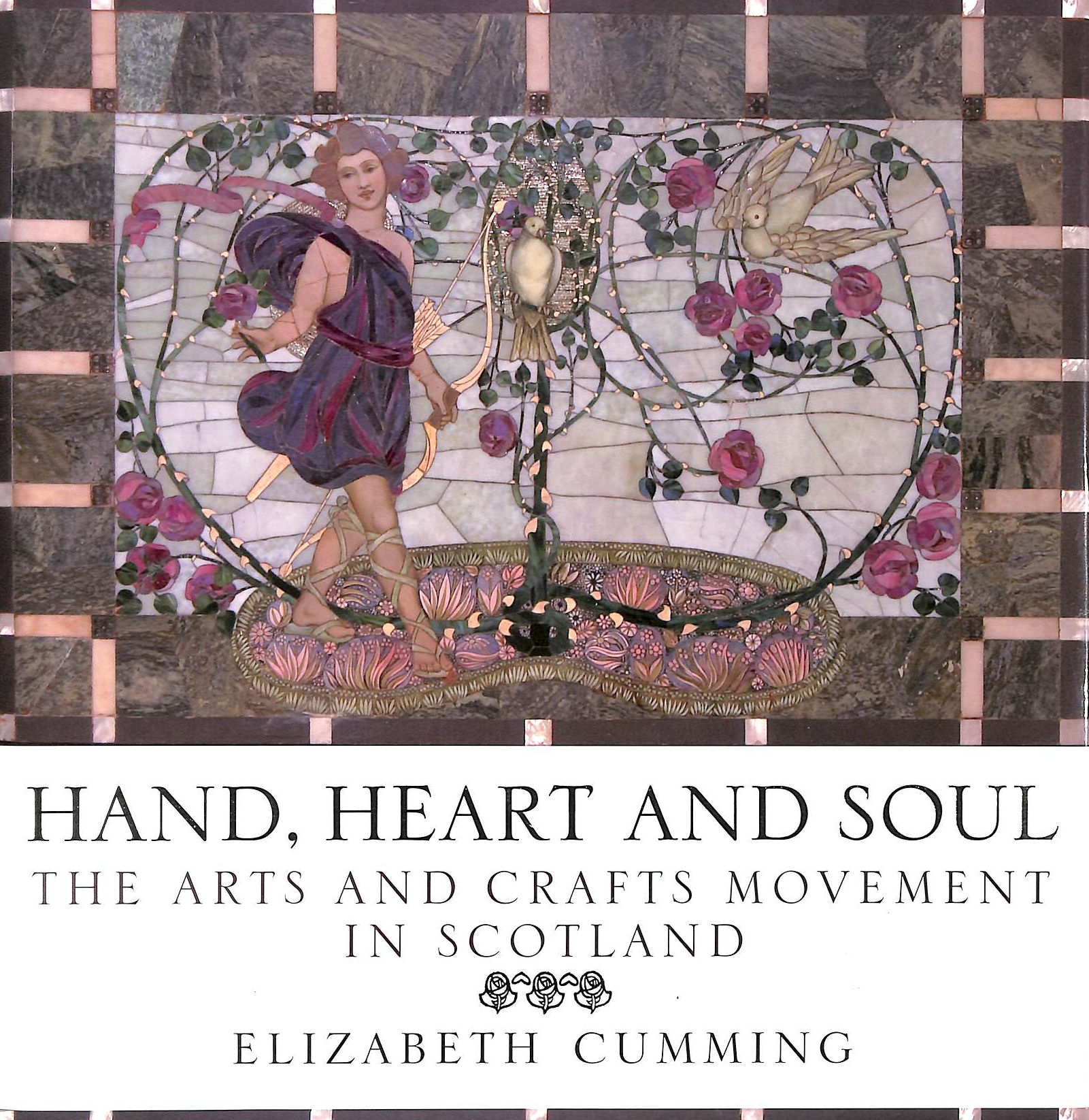 Image for Hand, Heart and Soul: The Arts and Crafts Movement in Scotland