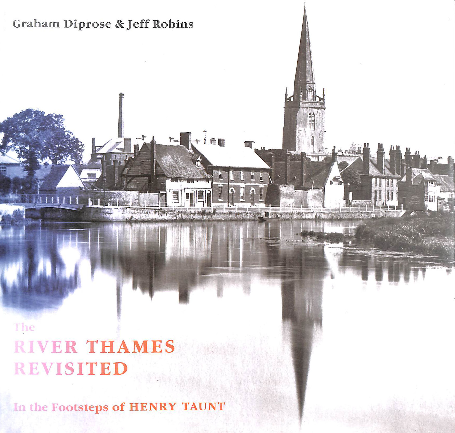 Image for The River Thames Revisited: In the Footsteps of Henry Taunt