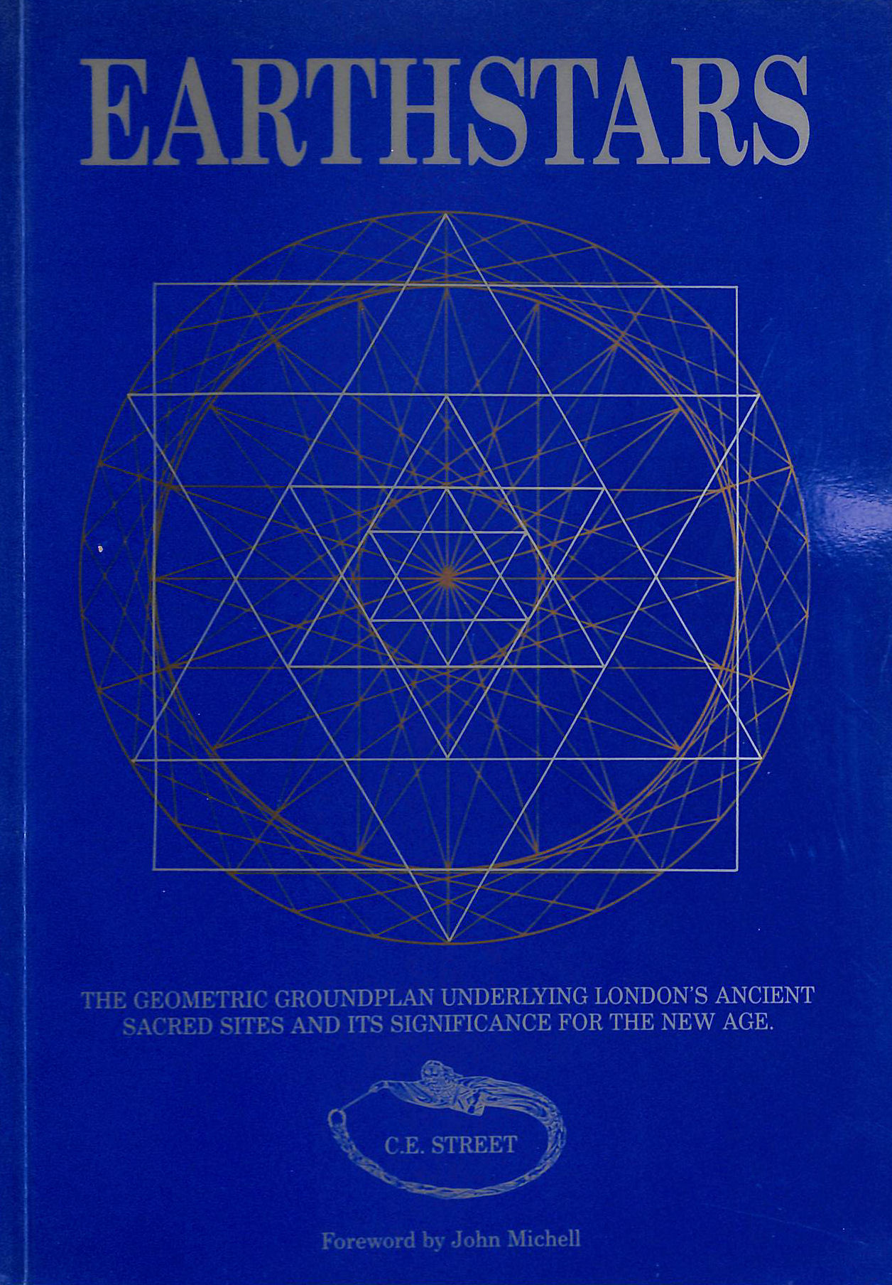 Image for Earthstars: Geometric Groundplan Underlying London's Ancient Sacred Sites and Its Significance for the New Age