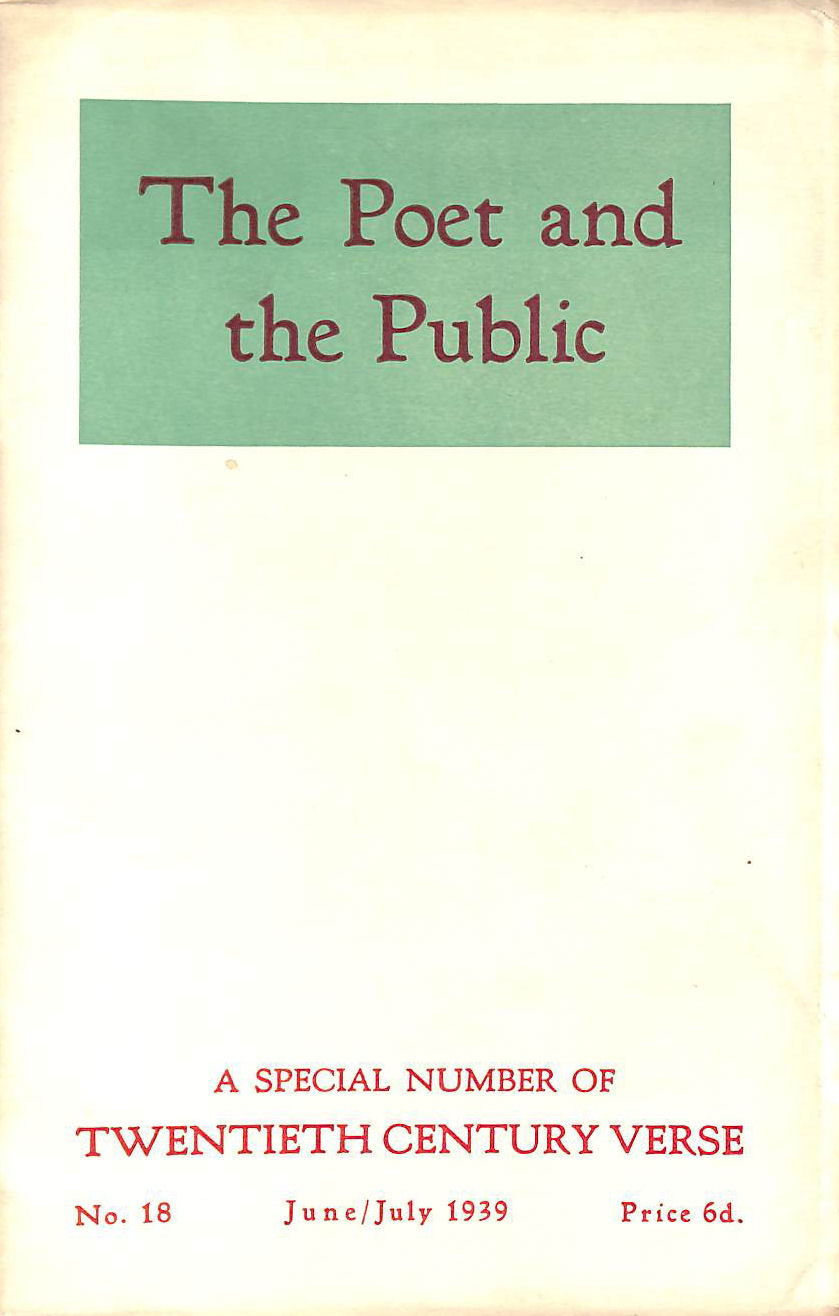 Image for The Poet And The Public: A Special Number Of Twentieth Century Verse: No. 18